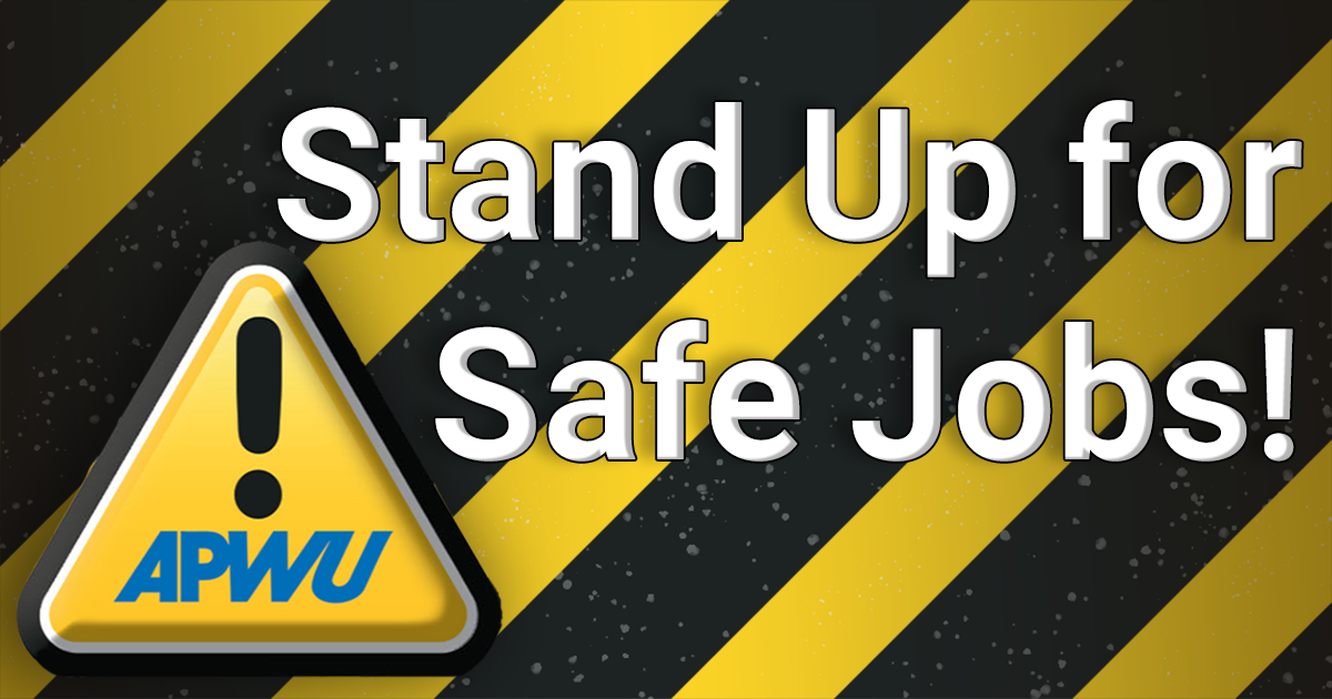 Stand Up for Safe Jobs | American Postal Workers Union