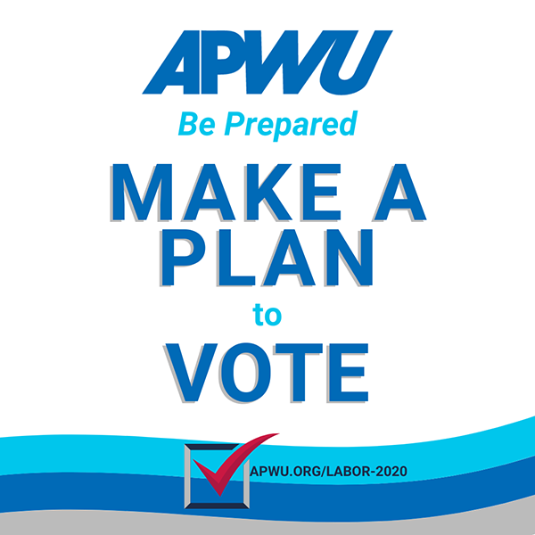 APWU be prepared: Make A Plan to Vote
